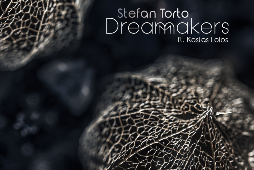 Stefan Torto - Dream Makers  feat. Kostas Lolos
