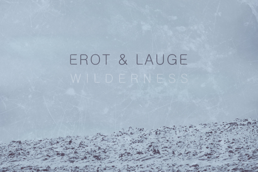 Erot & Lauge - Wilderness