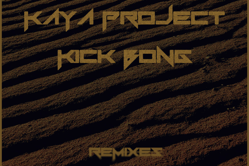 Kick Bong - Kaya Project - Remixes