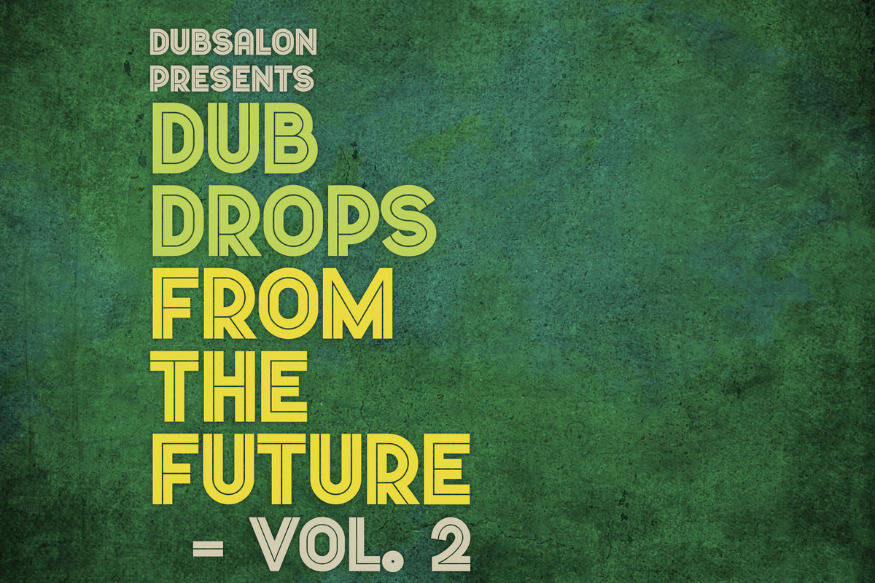 Dubsalon - Dub Drops from the future vol II