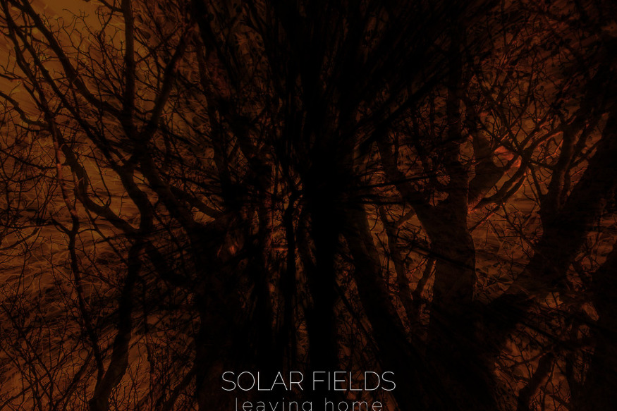 Solar Fields - Leaving Home (remastered)